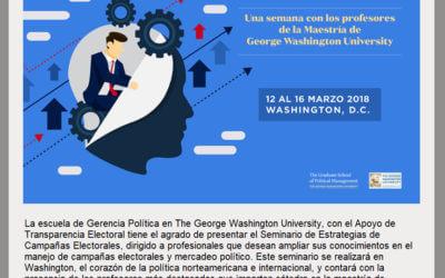 La Universidad George Washington y Transparencia Electoral presentan el XIX Seminario de Estrategias de Campañas Electorales