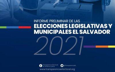 Informe Preliminar de las Elecciones Legislativas y Municipales de El Salvador 2021